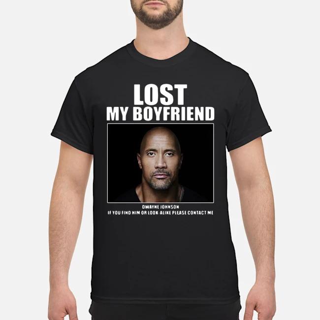 Dwayne Johnson Lost My Boyfriend Shirt