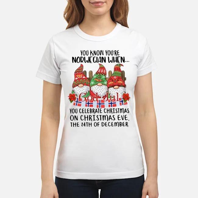 https://kingtees.shop/teephotos/2019/12/Gnomies-You-know-You%E2%80%99re-Norwegian-when-God-jul-You-celebrate-Christmas-Ladies.jpg