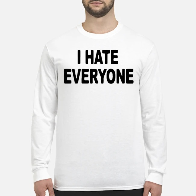 I hate everyonr 2020 Long Sleeved T-Shirt