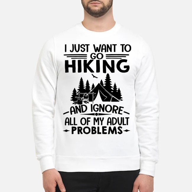 https://kingtees.shop/teephotos/2019/12/I-just-want-to-go-hiking-and-ignore-all-of-my-adult-problems-Sweater.jpg