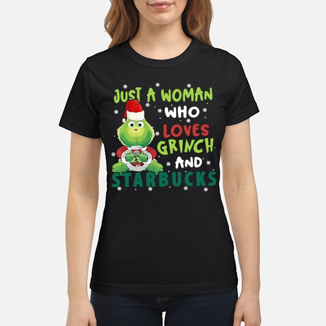 https://kingtees.shop/teephotos/2019/12/Just-A-Woman-Who-Loves-Grinch-And-Starbucks-Ladies.jpg
