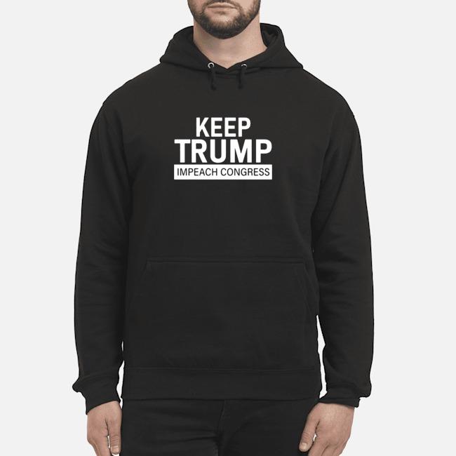 https://kingtees.shop/teephotos/2019/12/Keep-Trump-Impeach-Congress-Hoodie.jpg