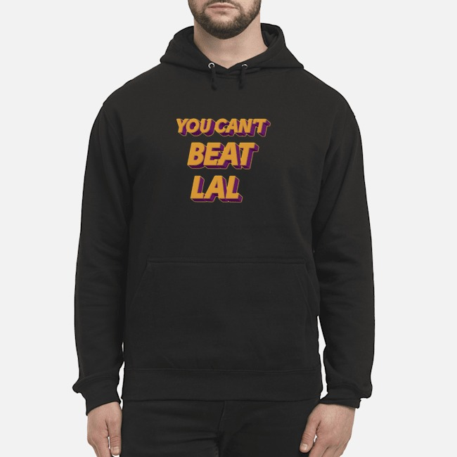 Los Angeles Lakers You Can't Beat Lal Hoodie