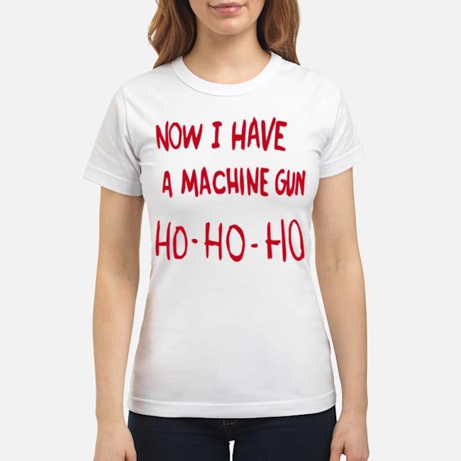 https://kingtees.shop/teephotos/2019/12/Now-I-Have-A-Machine-Gun-Ho-ho-ho-Christmas-Ladies.jpg