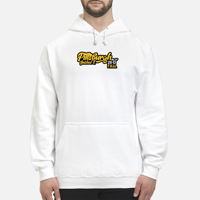 Pittsburgh Finished It 20-13 Final Hoodie