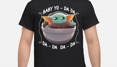 The Mandalorian Baby Yoda Yo-da Da Da-da Da-da Shirt