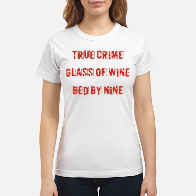 https://kingtees.shop/teephotos/2019/12/True-crime-glass-of-wine-bed-by-nine-Ladies.jpg