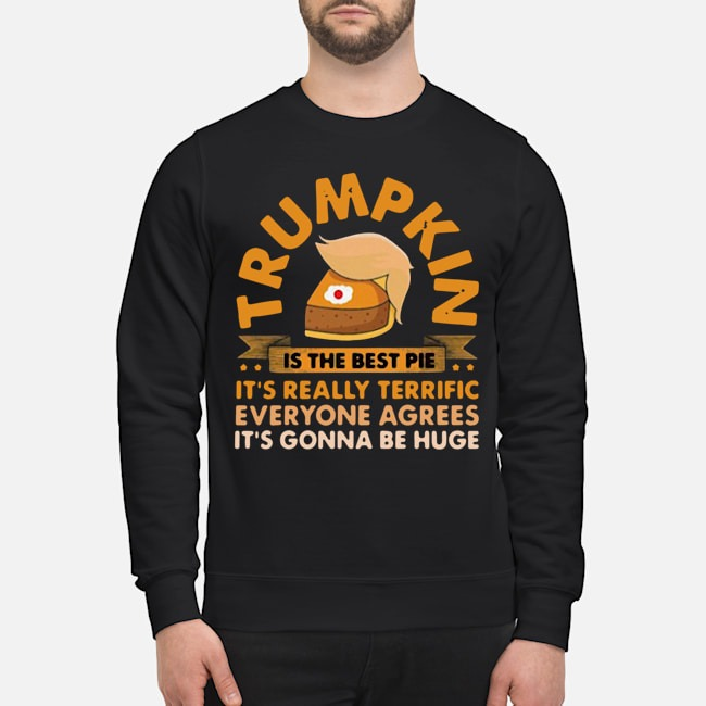 Trumpkin Is The Best Pie Meaning Sweater
