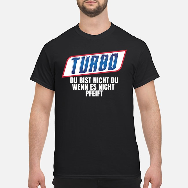 https://kingtees.shop/teephotos/2019/12/Turbo-Du-Bist-Nicht-Du-Wenn-Es-Nicht-Pfeift-Shirt.jpg