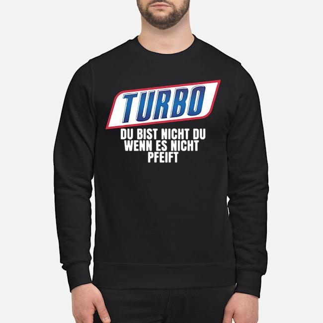 https://kingtees.shop/teephotos/2019/12/Turbo-Du-Bist-Nicht-Du-Wenn-Es-Nicht-Pfeift-Sweater.jpg