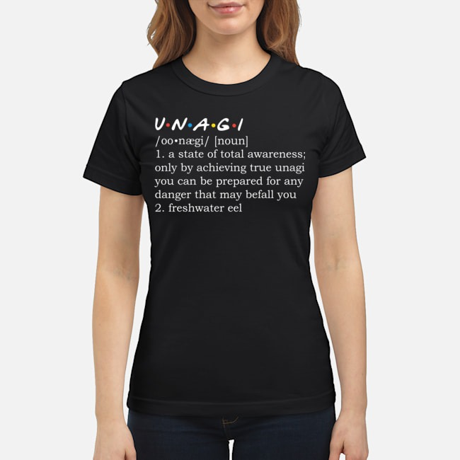 https://kingtees.shop/teephotos/2019/12/UNAGI-noun-meaning-a-state-of-total-awareness-only-by-achieving-Ladies.jpg