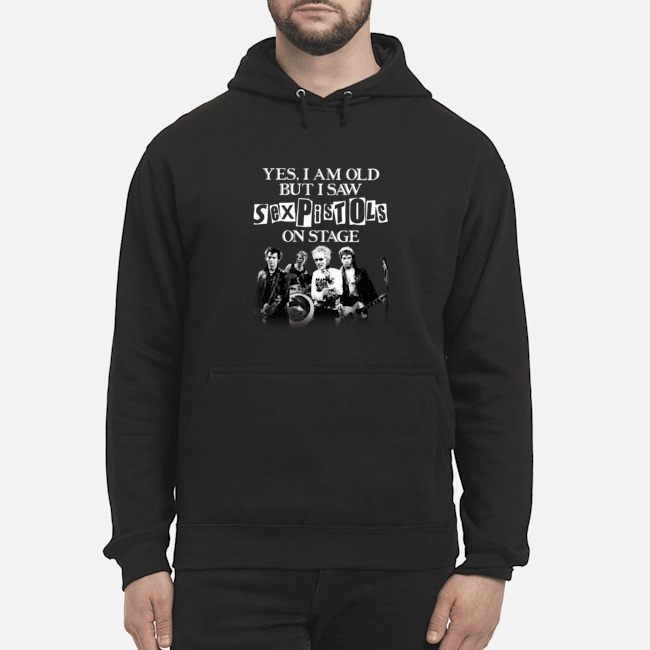Yes I am old but I saw Sexpistols on stage Hoodie