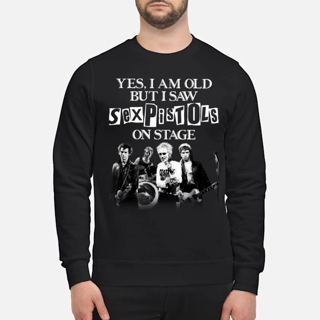 Yes I am old but I saw Sexpistols on stage Sweater