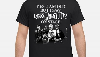 Yes I am old but I saw Sexpistols on stage shirt