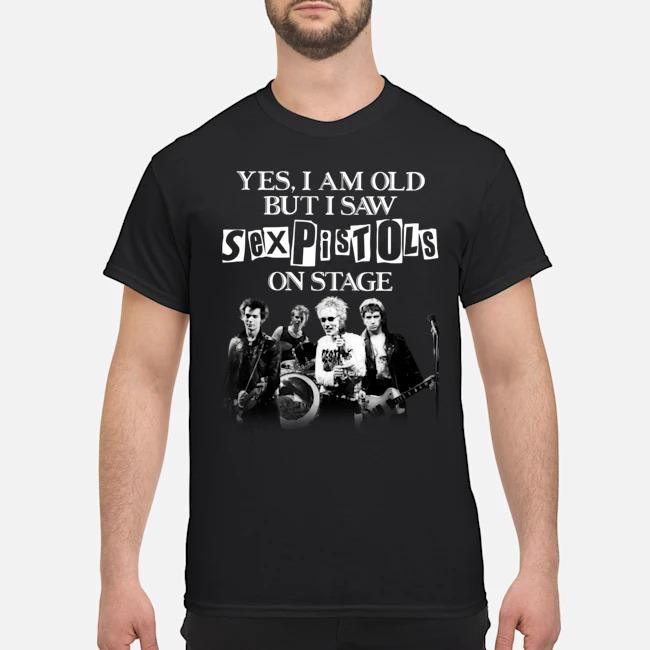 Yes I am old but I saw Sexpistols on stage shirt