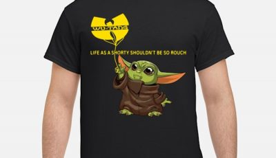 Baby Yoda Wutang Clan Life As A Shorty Shouldn't Be So Rough Shirt