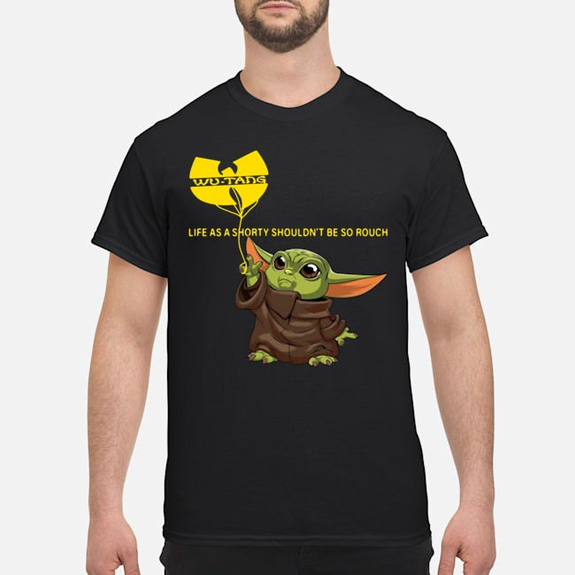 Baby Yoda Wutang Clan Life As A Shorty Shouldn't Be So Rough Shirt