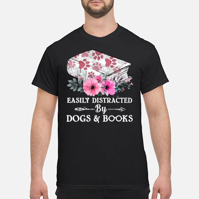 Floral Easily Distracted By Dogs And Books Shirt