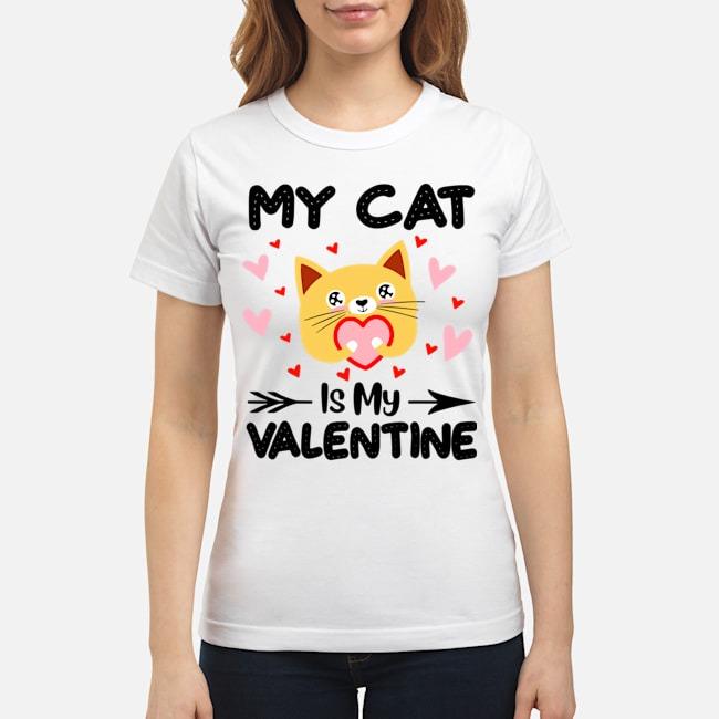 My Cat Is My Valentine Funny Cat Lover Ladies