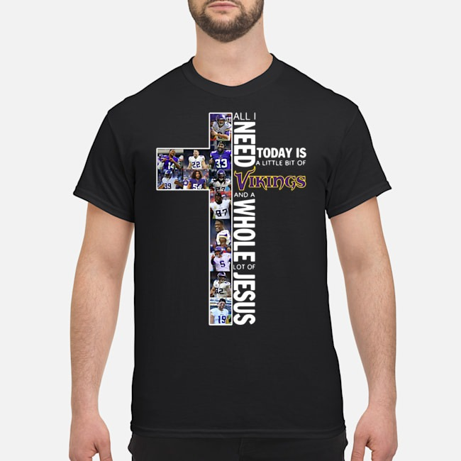 https://kingtees.shop/teephotos/2020/01/Official-All-I-need-today-is-a-little-bit-of-Vikings-and-a-whole-lot-of-Jesus-shirt.jpg