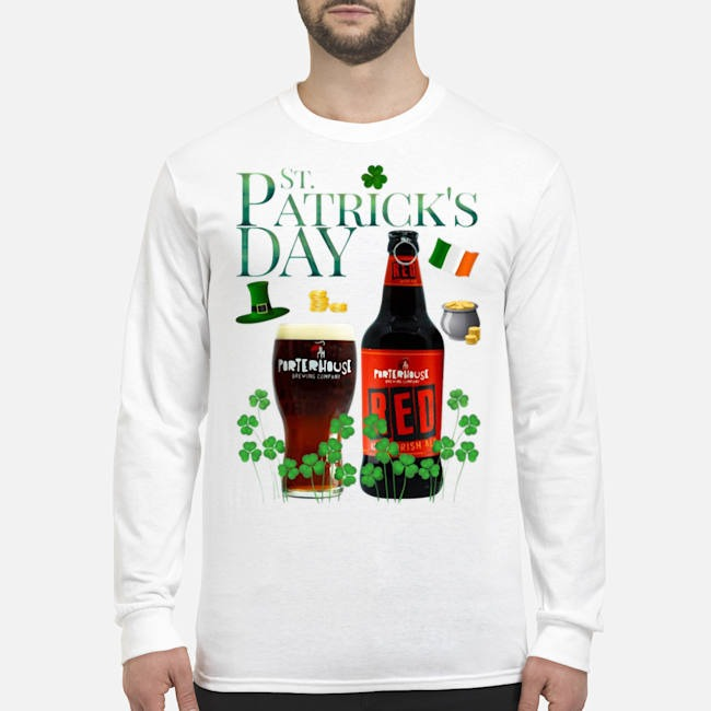 St. Patrick's Day Porterhouse Red Irish Ale Beer Long Sleeved T-Shirt