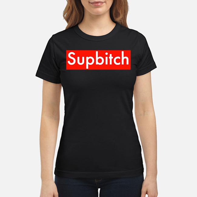 https://kingtees.shop/teephotos/2020/01/Supbitch-Sup-Bitch-Ladies.jpg