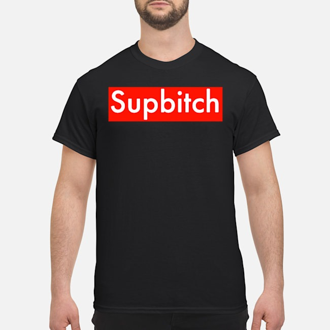 https://kingtees.shop/teephotos/2020/01/Supbitch-Sup-Bitch-Shirt.jpg