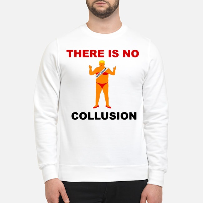 There Is No Collusion Trump Sweater