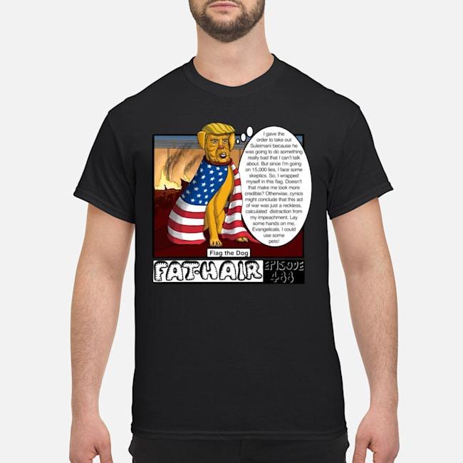 https://kingtees.shop/teephotos/2020/01/Trump-Other-EVIL-Scum-Fat-Hair-Flag-The-Dog-Episode-488-Shirt.jpg