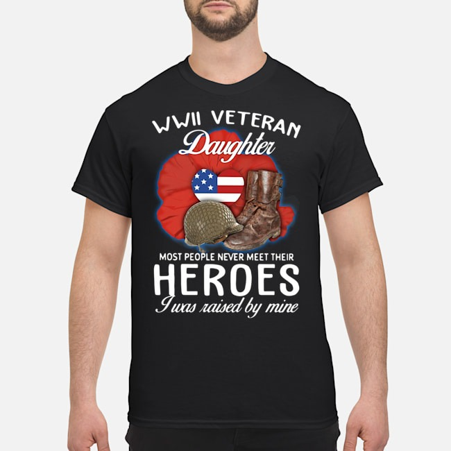 https://kingtees.shop/teephotos/2020/01/WWII-Veteran-daughter-most-people-never-meet-their-heroes-I-was-raised-by-mine-shirt.jpg
