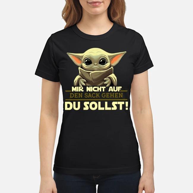 Baby Yoda Mir Nicht Auf Den Sack Gehen Du Sollst Ladies