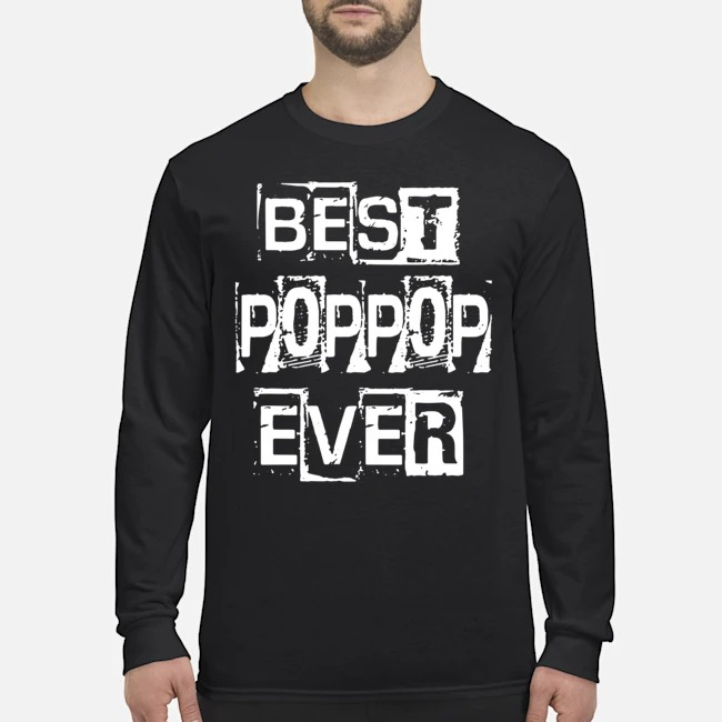 Best Poppop Ever Happy Father's Day Funny Poppop Long Sleeved T-Shirt