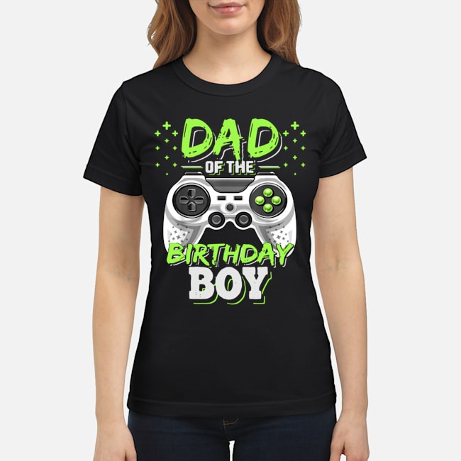 https://kingtees.shop/teephotos/2020/02/Dad-of-the-Birthday-Boy-Matching-Video-Gamer-Birthday-Party-Ladies.jpg