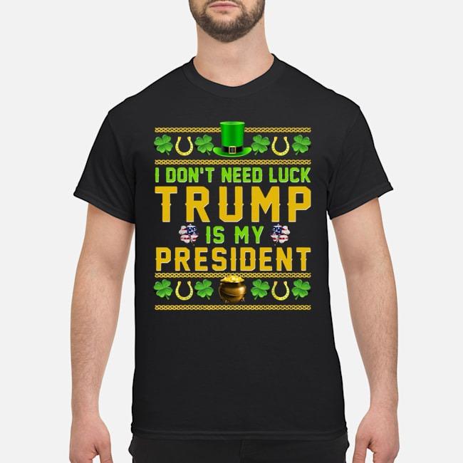 https://kingtees.shop/teephotos/2020/02/I-Dont-Need-Luck-Trump-Is-My-President-St-Patricks-Day-Shirt.jpg