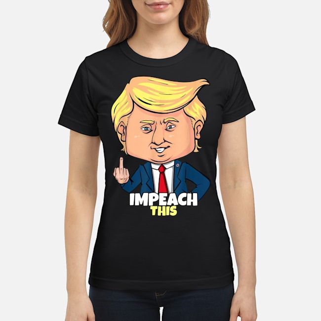 https://kingtees.shop/teephotos/2020/02/Impeach-This-Pro-Donald-Trump-2020-Ladies.jpg