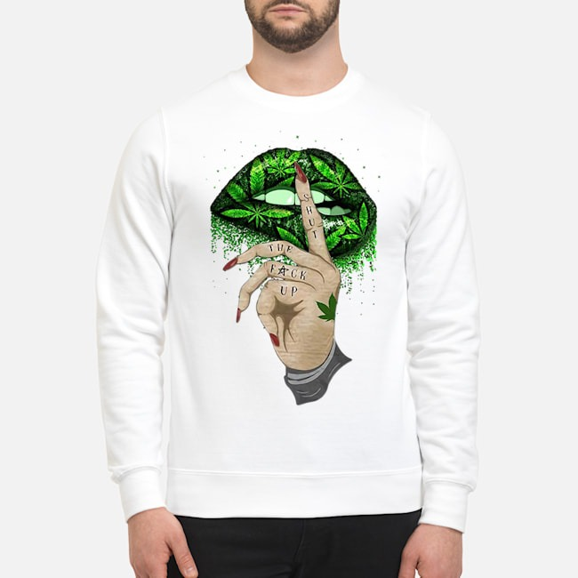 Lips Weed Shut The Fuck Up Sweater