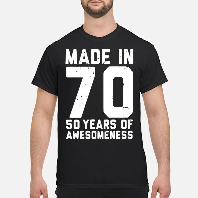 https://kingtees.shop/teephotos/2020/02/Made-In-70-50-Years-Of-Awesomeness-Shirt.jpg