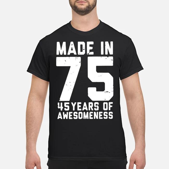 https://kingtees.shop/teephotos/2020/02/Made-In-75-45-Years-Of-Awesomeness-Shirt.jpg