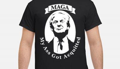 My Ass Got Acquitted MAGA 2020 Hot Shirt