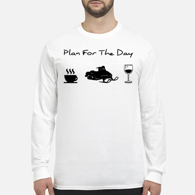 Plan For The Day Coffee Snowboards And Wine Long Sleeved T-Shirt
