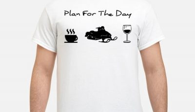 Plan For The Day Coffee Snowboards And Wine Shirt