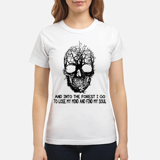 https://kingtees.shop/teephotos/2020/02/Skull-Into-The-Forest-I-Go-To-Lose-My-Mind-And-Find-My-Soul-Ladies.jpg