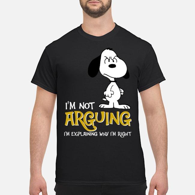Snoopy I'm Not Arguing I'm Explaining Why I'm Right Shirt