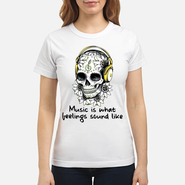 https://kingtees.shop/teephotos/2020/02/Sugar-Skull-Music-Is-What-Feelings-Sound-Like-Ladies.jpg