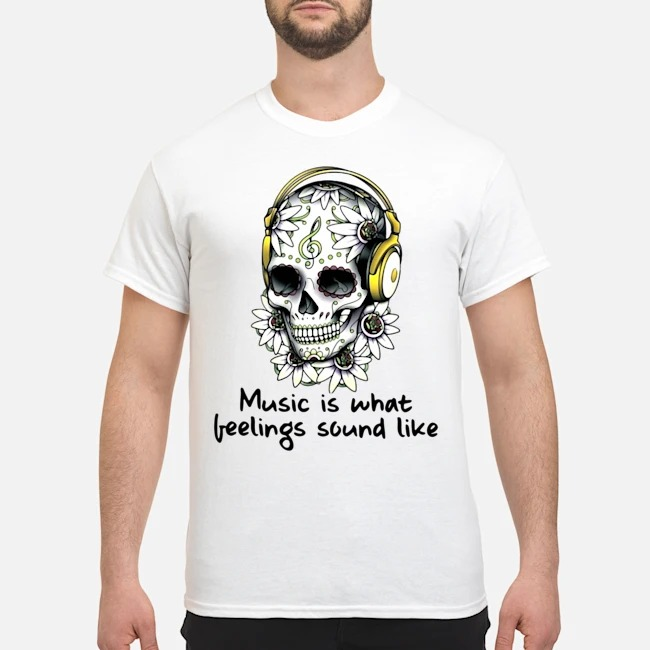 https://kingtees.shop/teephotos/2020/02/Sugar-Skull-Music-Is-What-Feelings-Sound-Like-Shirt.jpg