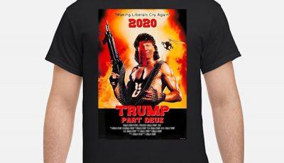 Trump 2020 Making Libs Cry Again Trump Part Deux Shirt