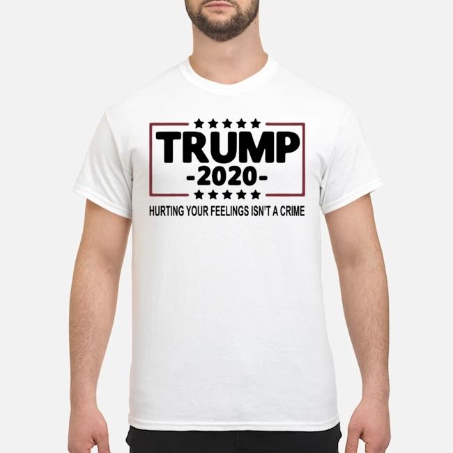 https://kingtees.shop/teephotos/2020/02/Trump-2020-hurting-your-feelings-isnt-a-crime-shirt-1.jpg