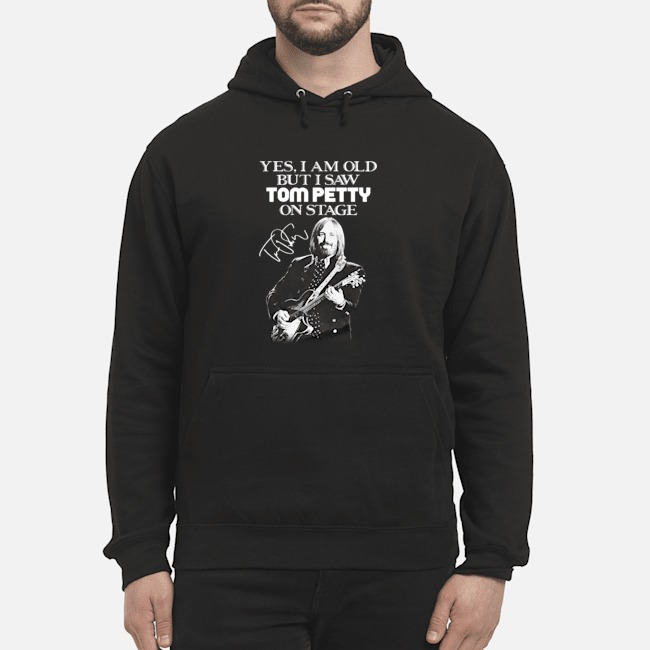 Yes I am old but I saw Tom Petty on state signature Hoodie