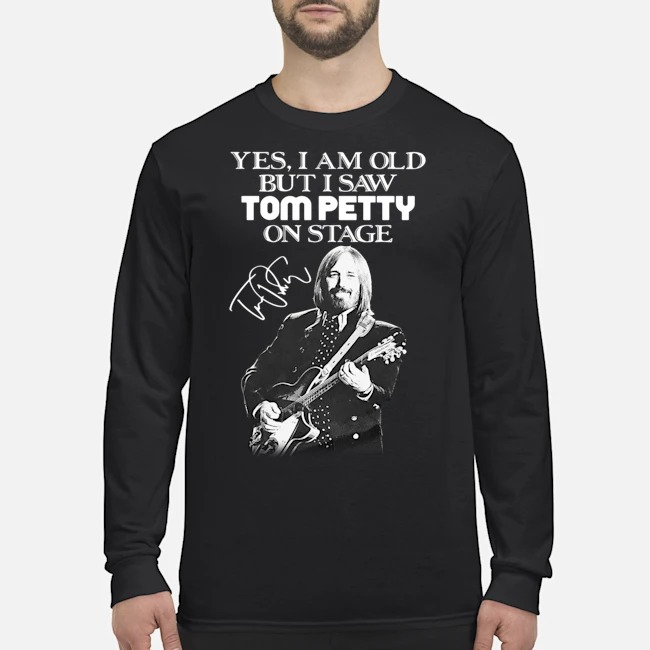 Yes I am old but I saw Tom Petty on state signature Long Sleeved T-Shirt