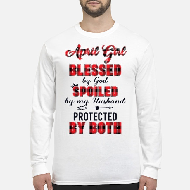April Girl Blessed By God Spoiled By My Husband Protected By Both Long-Sleeved